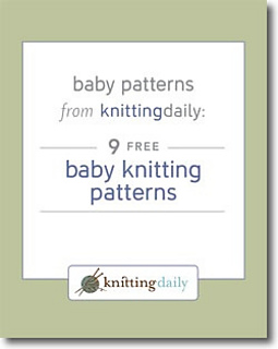 Ravelry: Baby Patterns From Knitting Daily: 9 Free Baby Knitting Patterns - p...