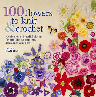 7a54ce06a94 Ravelry  100 Flowers to Knit   Crochet  A Collection of Beautiful Blooms  for Embellishing Garments